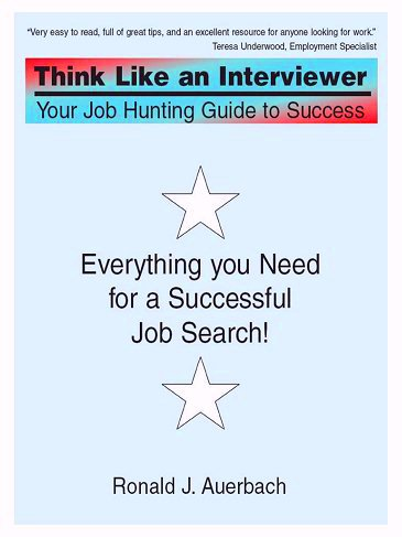 Mr. Auerbach's Think Like an Interviewer: Your Job Hunting Guide to Success book's front cover picture